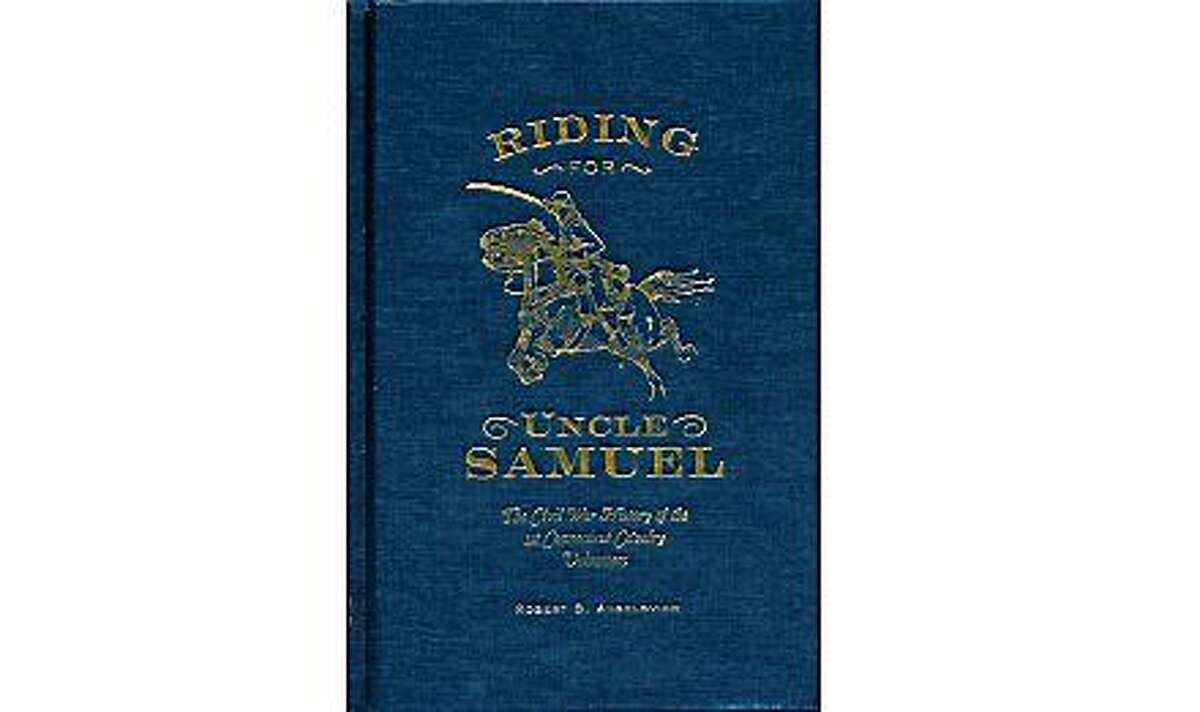 """Courtesy photo """"Riding for Uncle Samuel: The Civil War History of the 1st Connecticut Cavalry,"""" a Civil War regimental history about Connecticut's only cavalry regiment by Torrington native Bob Angelovich."""