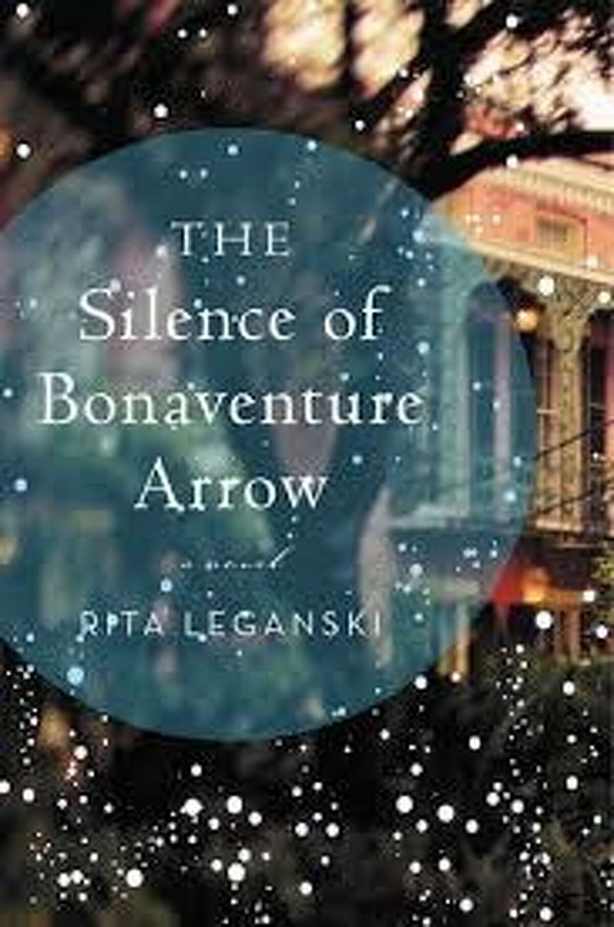 """Rita Leganski's """"The Silence of Bonaventure Arrow"""" will be this year's One Book, One Middletown."""