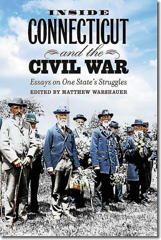 Inside Connecticut and the Civil War: Essays on One's State's Struggles is written by Historian Matthew Warshauer. Photo: Submitted Photo