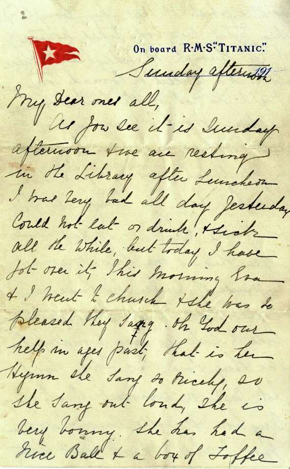 In this undated image released by Henry Aldridge And Son Autioneers, Saturday April 26, 2014, showing part of a letter written by Esther Hart and her seven-year-old daughter Eva as they sailed aboard RMS Titanic in April 1912, shortly before the ship struck an iceberg and sank in the North Atlantic Ocean with 15,00 souls.  Hart survived, and so did the letter she wrote because her husband put the letter inside the pocket of his coat which he gave to his wife to keep warm, giving exquisite details about the voyage aboard the ill-fated Titanic. The handwritten letter is expected to sell for up to 100,000 pounds ($168,000) at Henry Aldridge & Son of Devizes, England, on Saturday. (AP PHOTO /Henry Aldridge And Son Autioneers) Photo: AP / Henry Aldridge And Son Autioneers