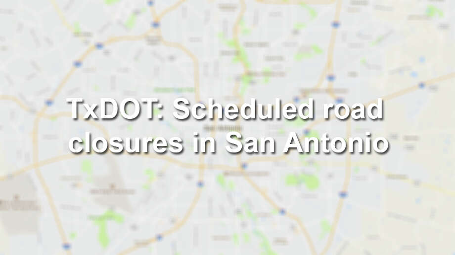 See which highways and roads in San Antonio are scheduled to close and why. Visit the Texas Department of Transportation's website for a regularly updated list of road closures throughout the city. Photo: Google Maps