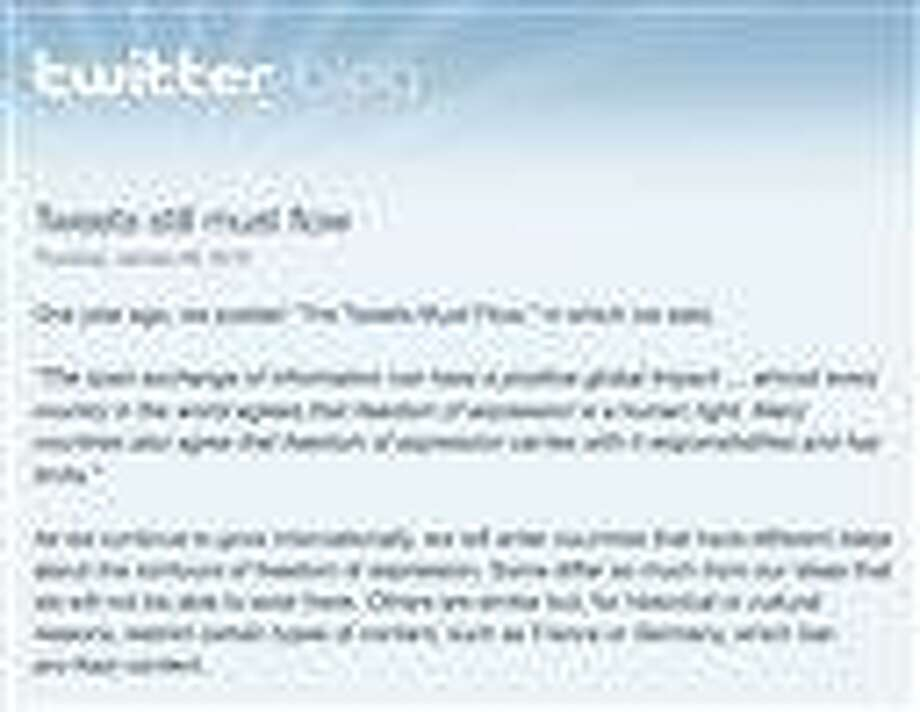 "This screen shot shows a portion of the Twitter blog post in which the company announced it has refined its technology so it can censor messages on a country-by-country basis. The additional flexibility is likely to raise fears that Twitter's commitment to free speech may be weakening as the short-messaging company expands into new countries in an attempt to broaden its audience and make more money. But Twitter sees the censorship tool as a way to ensure individual messages, or ""tweets,"" remain available to as many people as possible while it navigates a gauntlet of different laws around the world.  Associated Press Photo: AP / Twitter"