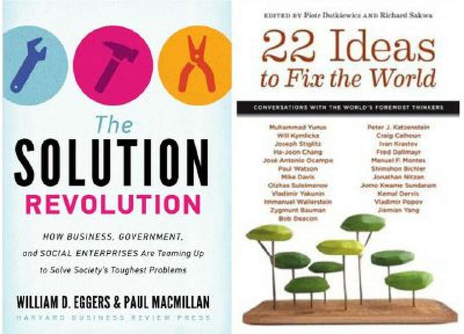 """Two books, """"The Solution Revolution"""" and """"22 Ideas to Fix the World,"""" say regular people can save the world. One is optimistic, the other is bleak."""