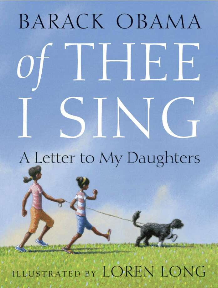 "In this book cover image released by Random House Children's Books, ""Of Thee I Sing: A Letter to My Daughters,"" by Barack Obama, is shown.   (AP Photo/Random House Children's Books) Photo: ASSOCIATED PRESS / Random House Children's Books"