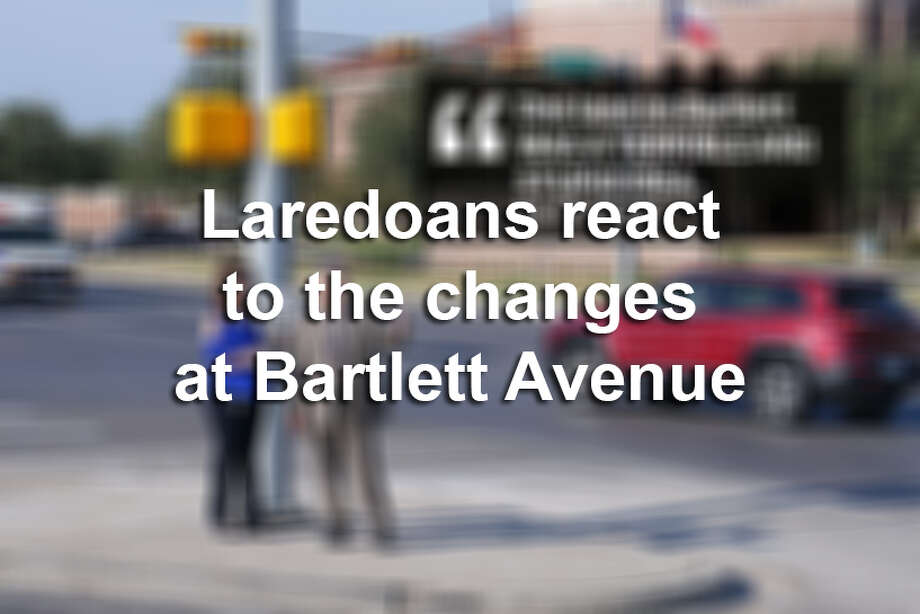 Click through this gallery to see how Laredoans reacted on social media to the changes at Bartlett Avenue. Photo: LMTonline