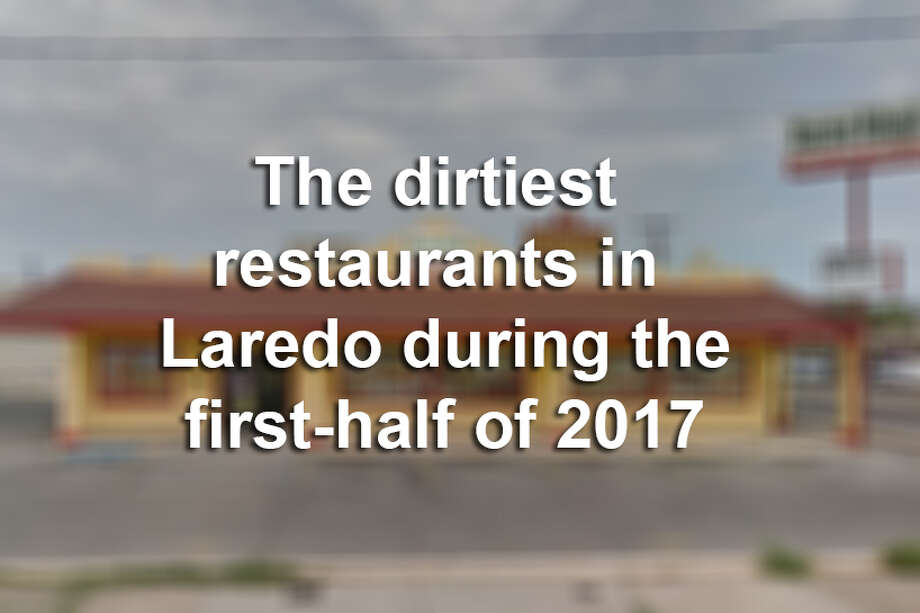 Click through this gallery to see which restaurants in Laredo received the worst scores in inspections from January to June 2017. Photo: LMTonline
