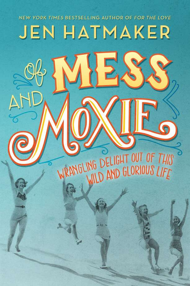 """Of Mess and Moxie"" by Jen Hatmaker"