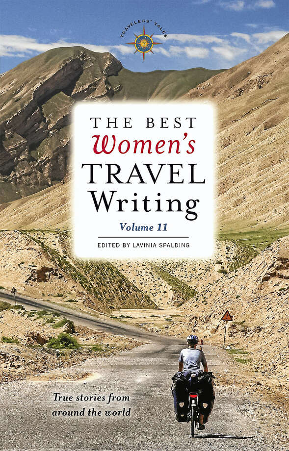 """""""The Best Women's Travel Writing, Volume 11: True Stories from Around the World."""" Photo: Contributed Photo"""