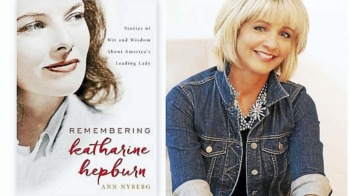 """Ann Nyberg will discuss and sign copies of her book, """"Remembering Katharine Hepburn: Stories of Wit and Wisdom about America's Leading Lady,"""" at the Gunn Memorial Library on Sunday."""