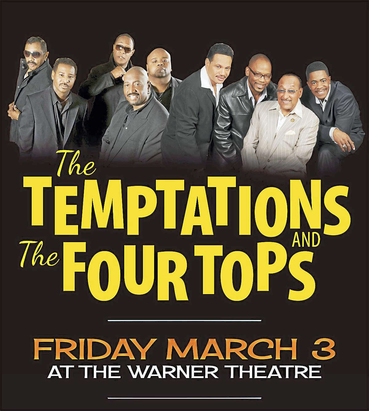 Contributed photoThe Temptations and the Four Tops are coming to the Warner Theatre for one performance on Friday, March 3.