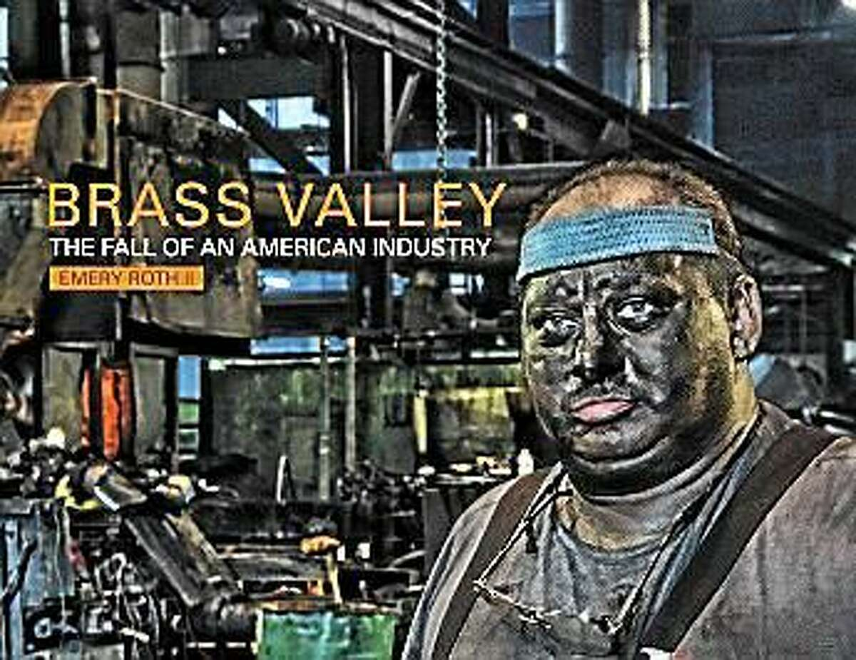"""The cover of the book """"Brass Valley: The Fall of an American Industry"""" by Emery Roth II."""