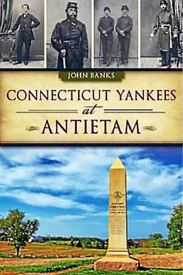 "Contributed photo Author John Banks will sign copies of his new book, ""Connecticut Yankees at Antietam"" Sept.11 in Winsted. Photo: Journal Register Co."