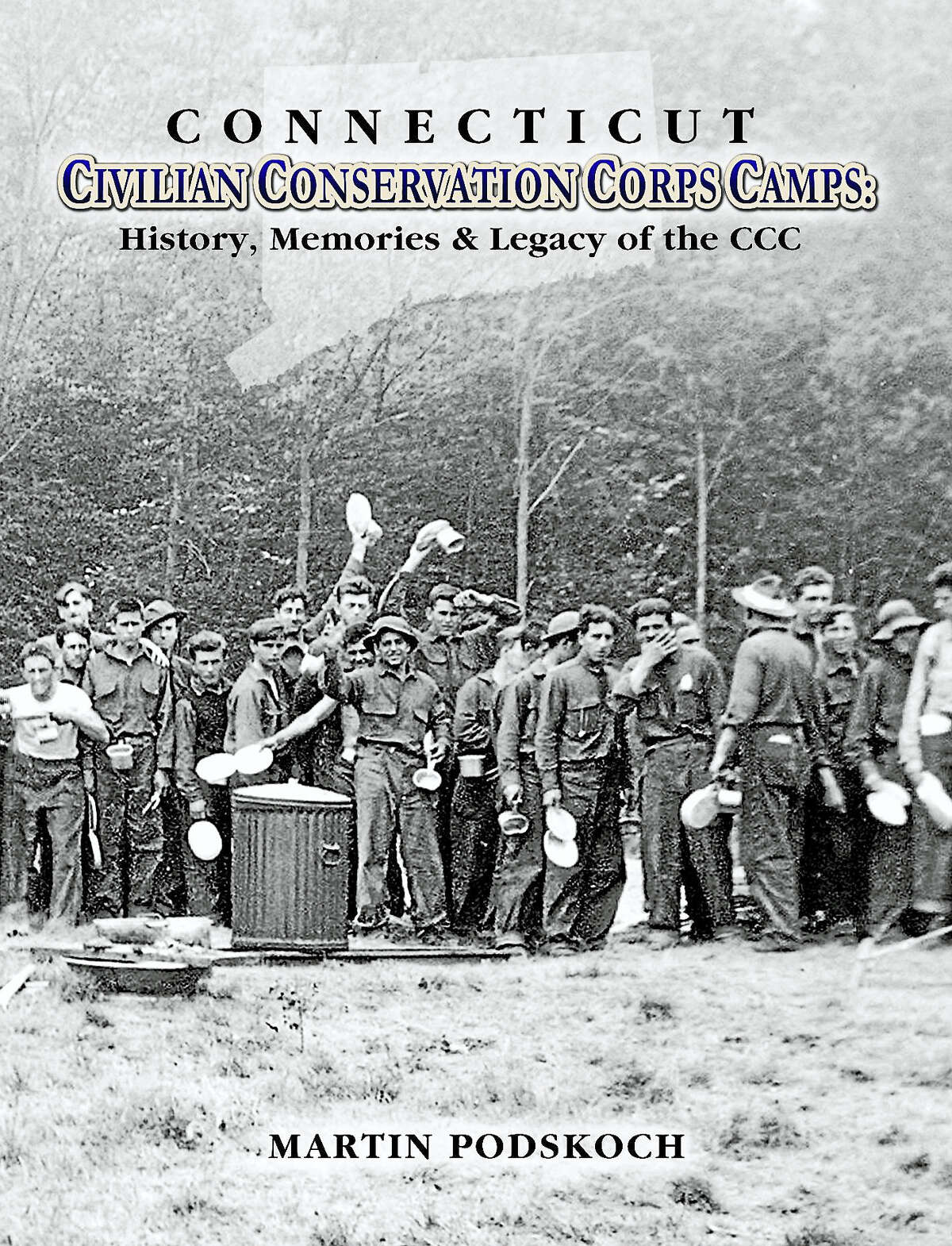 Contributed photo The cover of the new Connecticut Civilian Conservation Corps {CCC) book shows a group of hungry CCC boys anxiously waiting with their mess kits for their supper at Camp Roosevelt at Chatfield Hollow State Park in Killingworth.