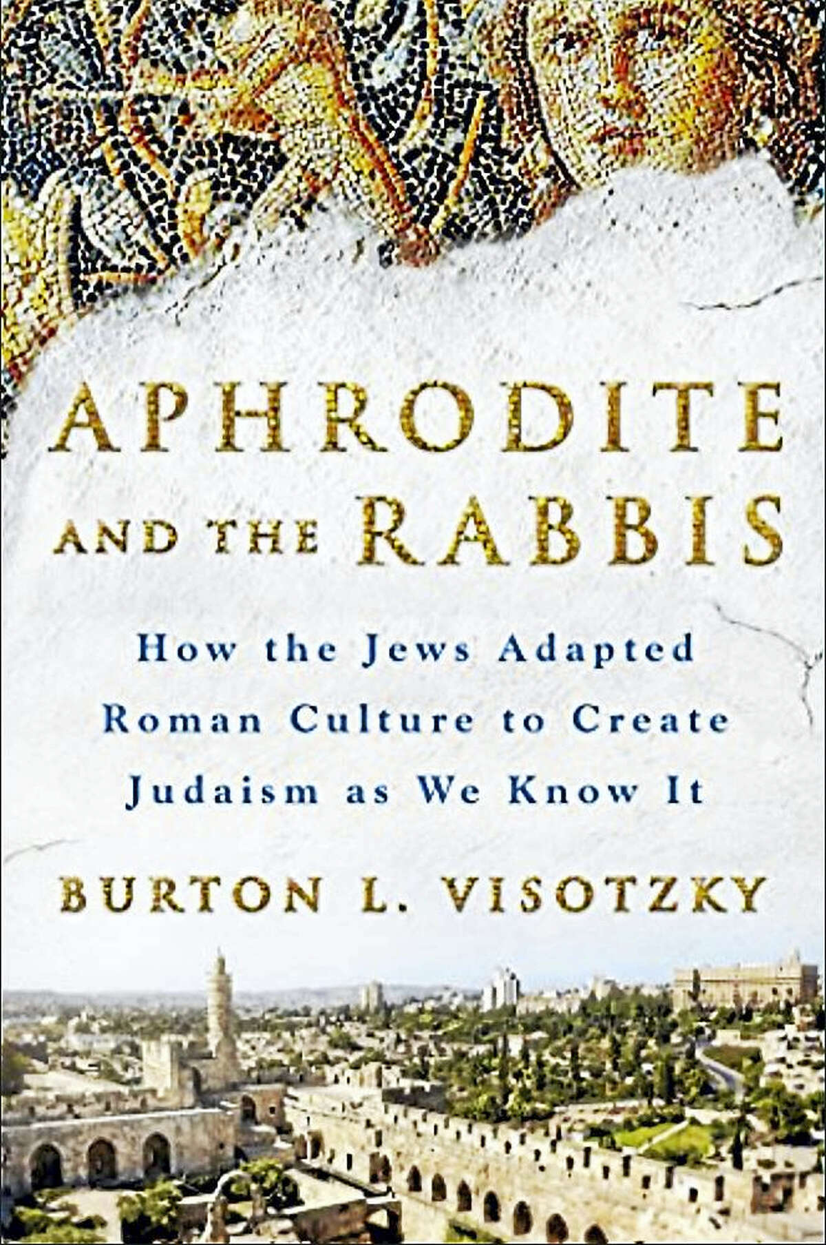 Contributed photoAphrodite and the Rabbis, by Burt Visotzsky.