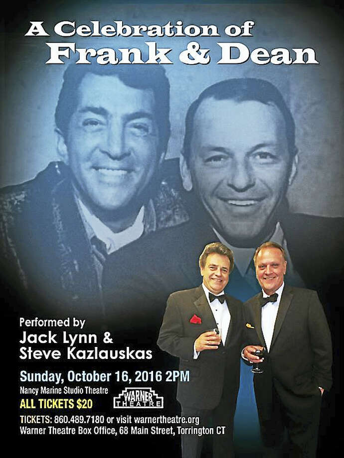Contributed photo Jack Lynn and Steve Kazlauskas will perform A Celebration of Frank and Dean at the Warner Theatre's Nancy Marine Studio Theatre on Sunday, Oct. 16. Photo: Digital First Media