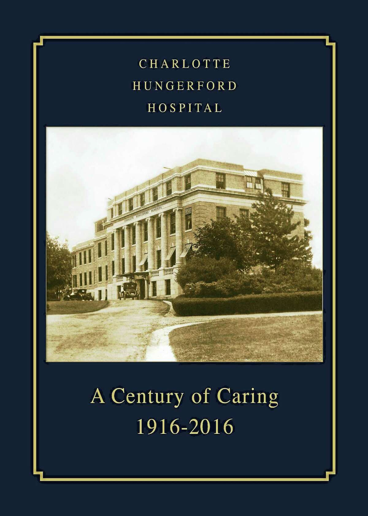 Contributed photoCharlotte Hungerford Hospital (CHH) turned 100 years old this past October, and the hospital has published a commemorative book that chronicles the people, places and events of the last century.