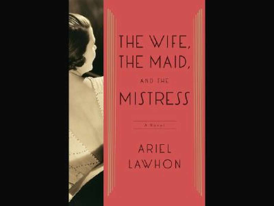 """This book cover image released by Doubleday shows """"The Wife, The Maid, and the Mistress,"""" by Ariel Lawhon."""