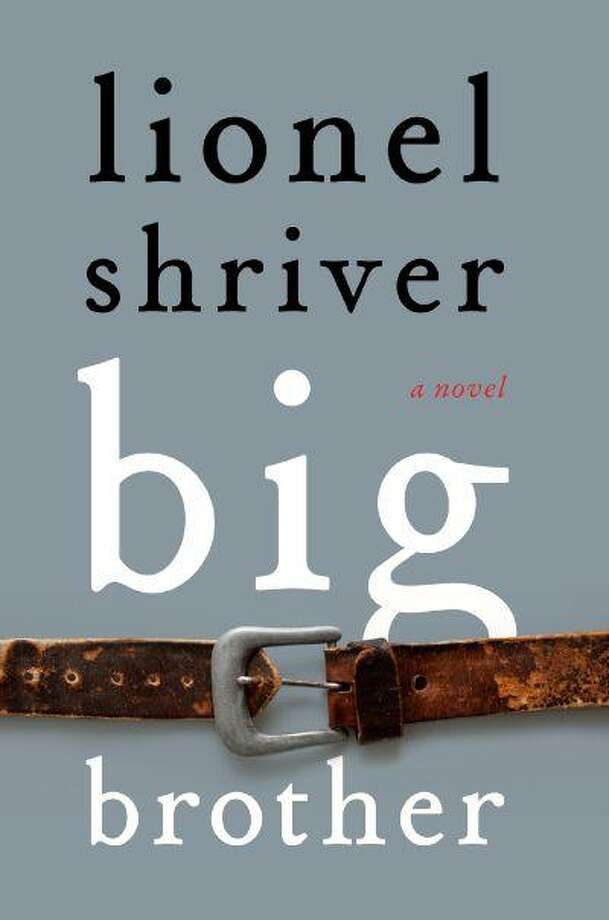 """""""Big Brother"""" by Lionel Shriver. (Harper)"""