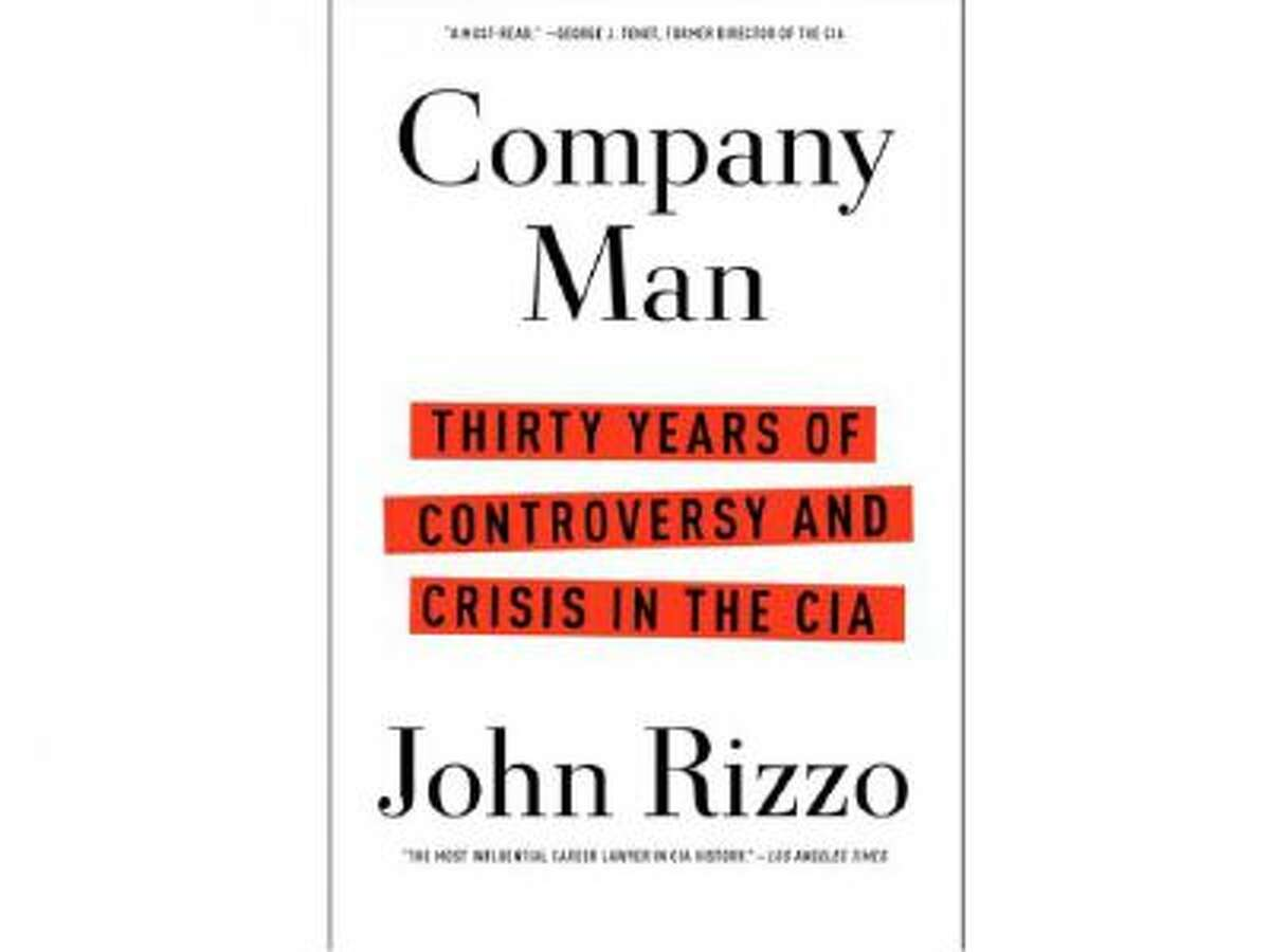 """This book cover image provided by Scribner shows """"Company Man:Thirty Years of Controversy and Crisis in the CIA,"""" by John Rizzo. This CIA memoir reveals what nobody stopped to ask during the interrogation debate."""