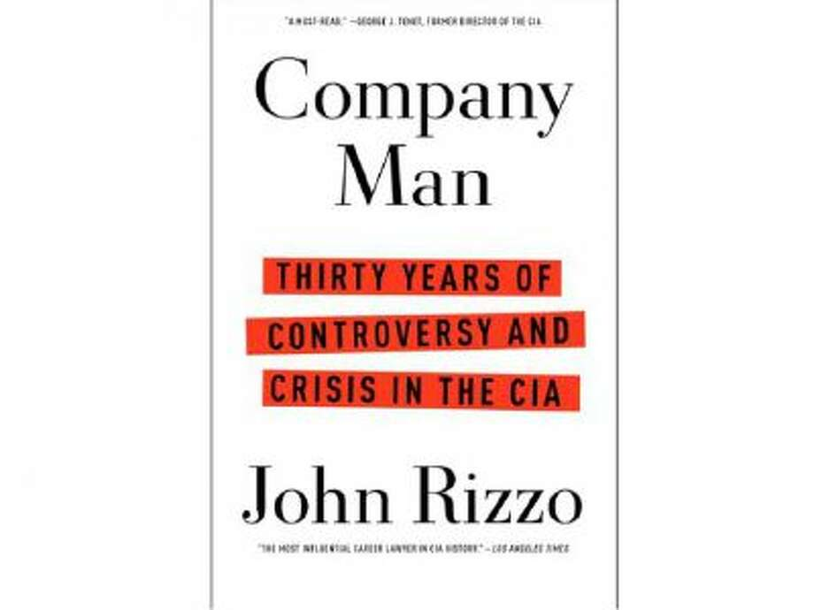 "This book cover image provided by Scribner shows ""Company Man:Thirty Years of Controversy and Crisis in the CIA,"" by John Rizzo. This CIA memoir reveals what nobody stopped to ask during the interrogation debate."