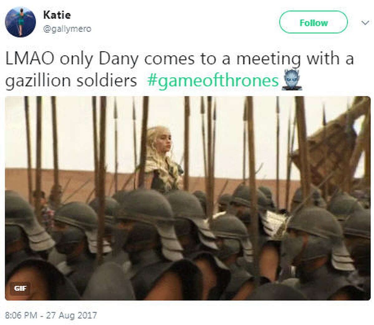 """""""LMAO only Dany comes to a meeting with a gazillion soldiers #gameofthrones"""" Source: Twitter"""