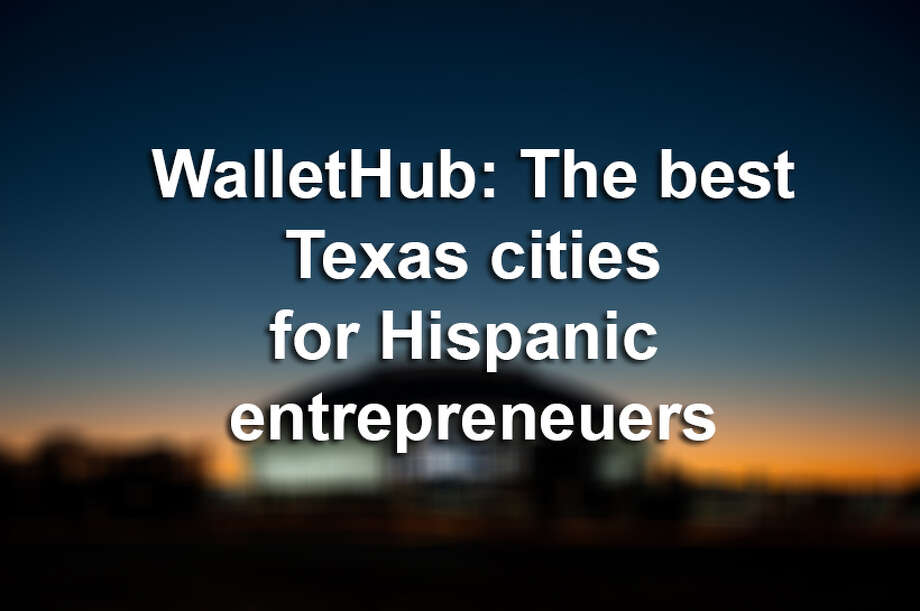 Click through this gallery to see WalletHub's list of the best Texas cities for Hispanic entrepreneurs. Photo: LMTonline
