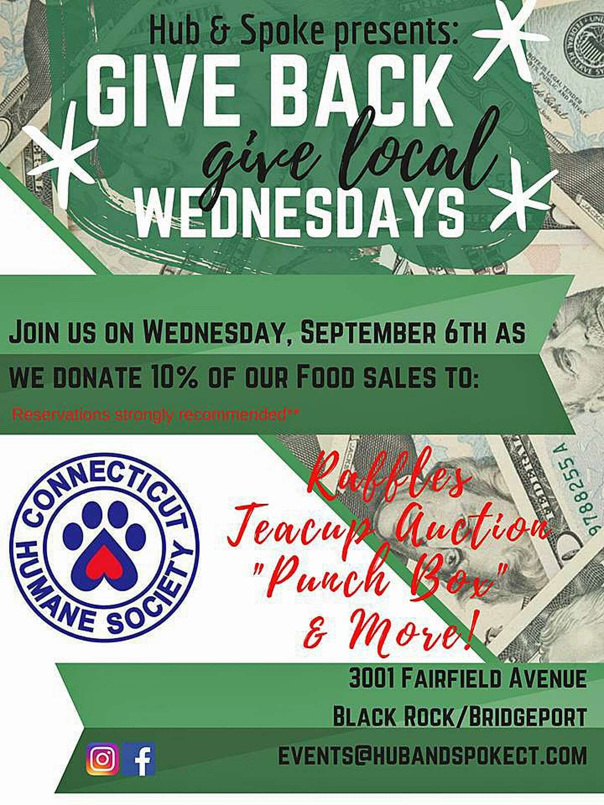 From 11:30 a.m. to 11 p.m. on Wednesday, Sept. 6, 2017, 10 percent of food purchases at Hub & Spoke restaurant at 3001 Fairfield Ave. in Bridgeport, Conn., will be donated to Connecticut Humane Society?'s pets.