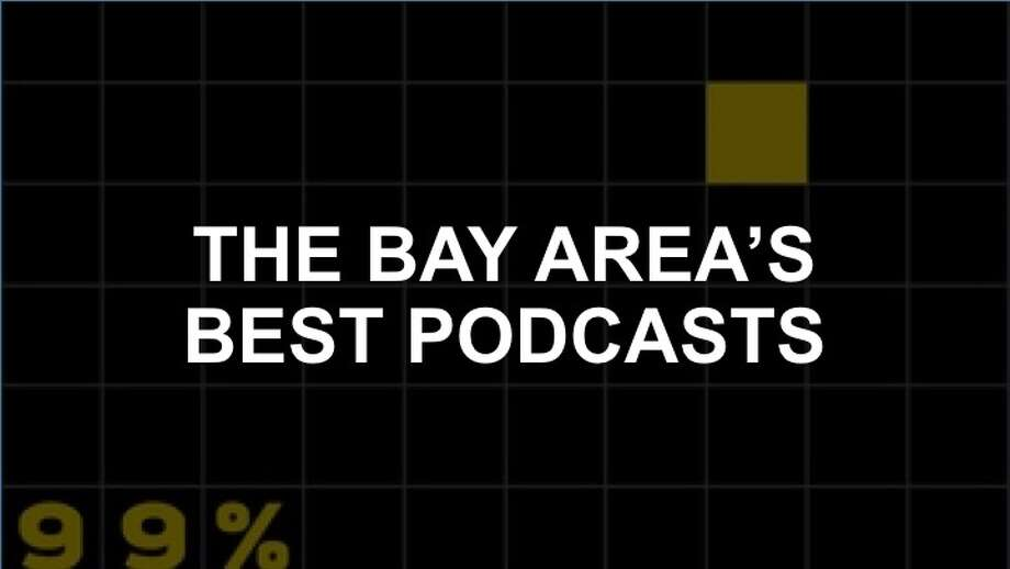 Click through to see our top picks for podcasts made in the Bay Area.
