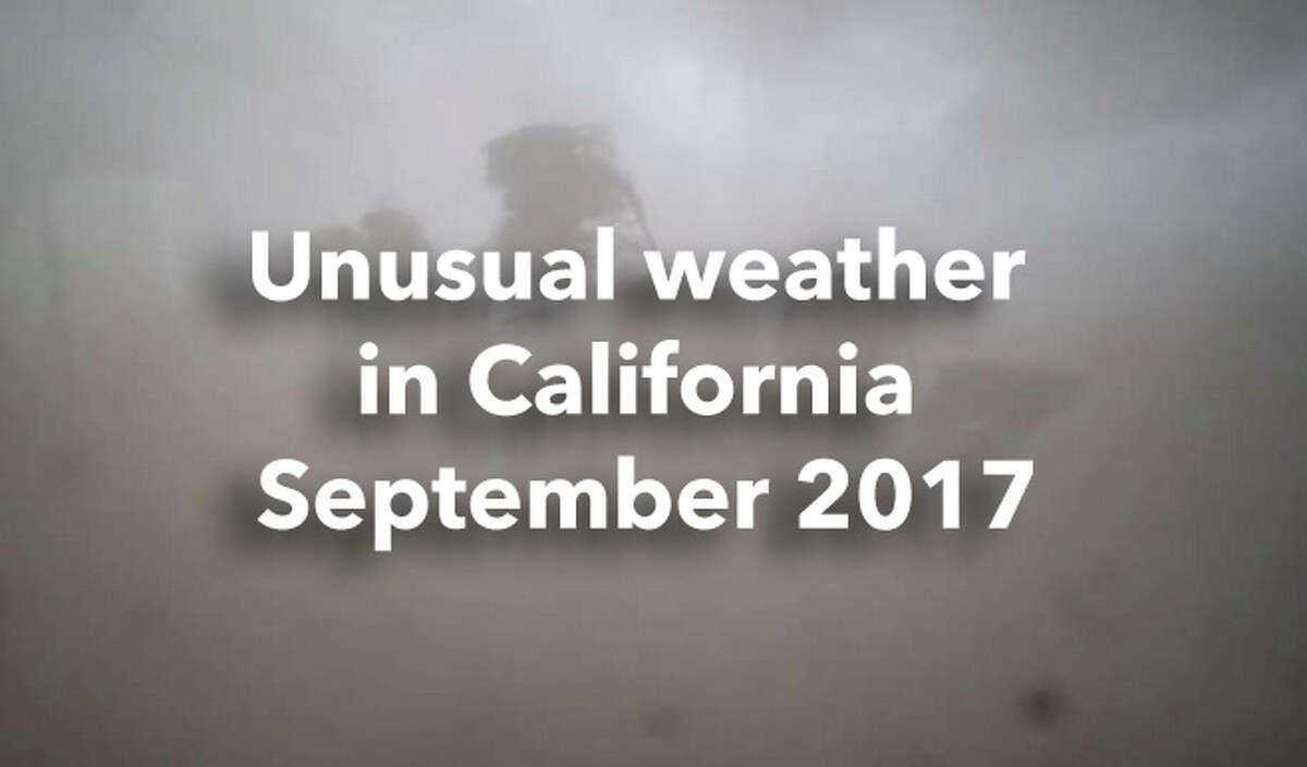Unusual weather around California in September 2017.