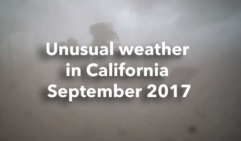 Unusual weather around California in September 2017. Photo: Courtesy