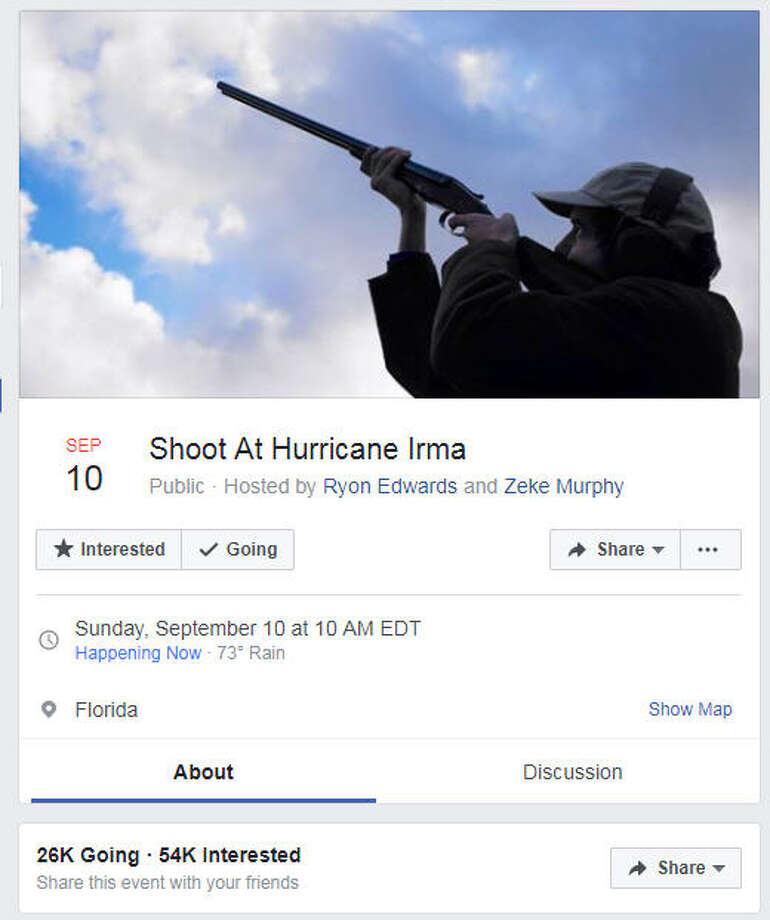 "As of the morning of Sunday, Sept. 10, a Facebook group inviting Floridians to shoot guns at Hurricane Irma to relieve stress had earned 54,000 ""Interested"" responses and 26,000 ""Going"" response on Facebook."