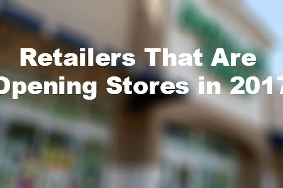 Here are the 16 retailers opening more stores in 2017