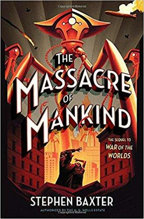 """""""The Massacre of the Mind: The Sequel to 'The War of the Worlds'"""" by Stephen Baxter Photo: Courtesy Photo"""