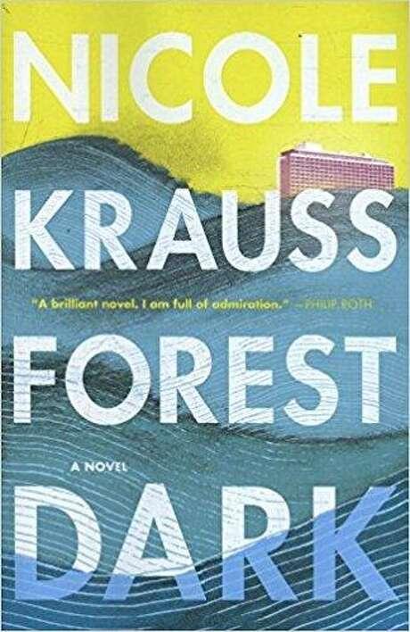 """Forest Dark"" by Nicole Krauss Photo: Courtesy Photo"