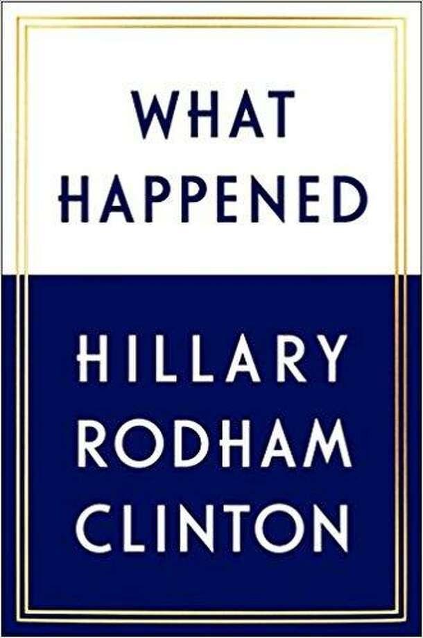 """What Happened"" by Hillary Clinton Photo: Sb / Courtesy Photo"