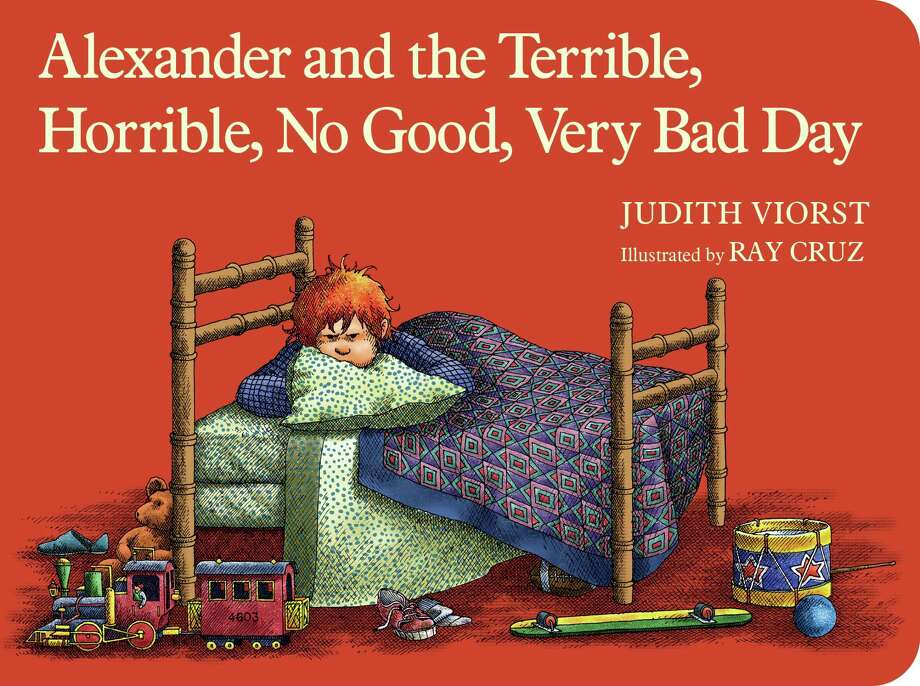 CHILDREN'S BOOKS: Alexander and the Terrible, Horrible, No Good, Very Bad Day by Judith Viorst, illustrated by Ray Cruz. Simon & Schuster. People of all ages have terrible, horrible days, and Alexander offers us the cranky commiseration we crave as well as a reminder that things may not be all that bad. Photo: Simon & Schuster.