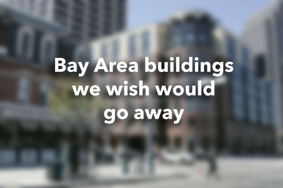Bay Area buildings we wish would go away Photo: Kurt Rogers / The Chronicle