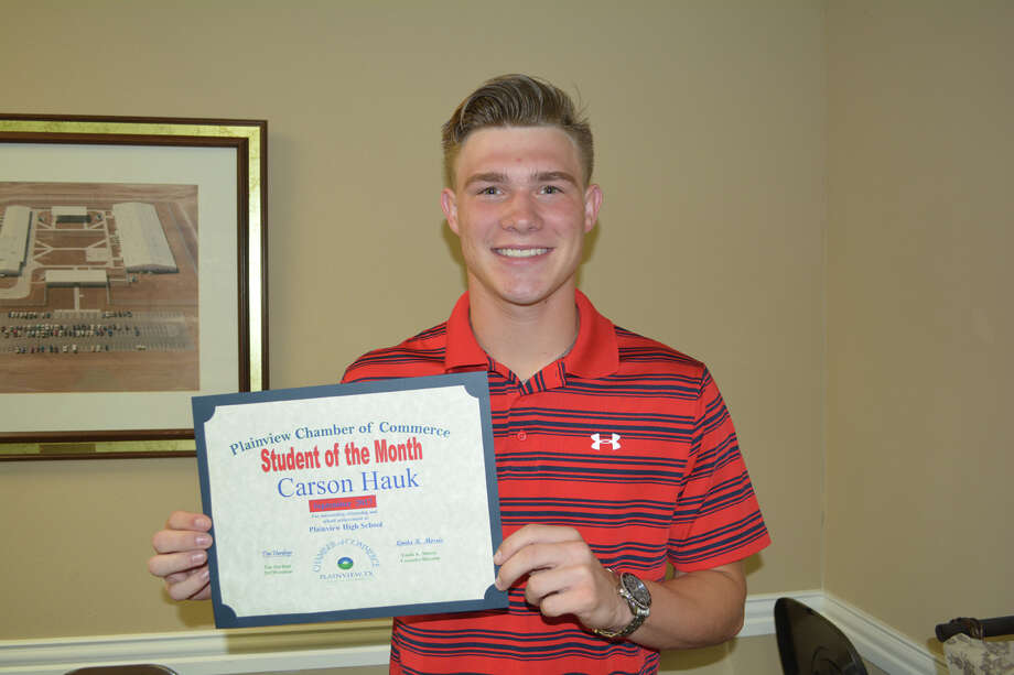 Plainview High School senior Carson Hauk is September's Student of the Month for Plainview Chamber of Commerce. The 17-year-old son of Darryl and Megan Lanning, Hauk participates in a variety of Bulldog varsity sports. He is quarterback in football, shooting guard in basketball and plays shortstop and pitches in baseball. He was named by the Texas Sports Writers Association to its All-State list and voted third team All-State shortstop by the Texas High School Baseball Coaches Association. He is in the top 10 percent of his senior class and received an award for maintaining 5.0 or higher GPA since his freshman year. During his free time, Hauk enjoys taking trips with his family, driving four-wheelers, fishing, shooting and watching his younger siblings in their sports activities. He is a member of Harvest Christian Fellowship and active in its youth programs. He hopes to attend college on a scholarship to play baseball.