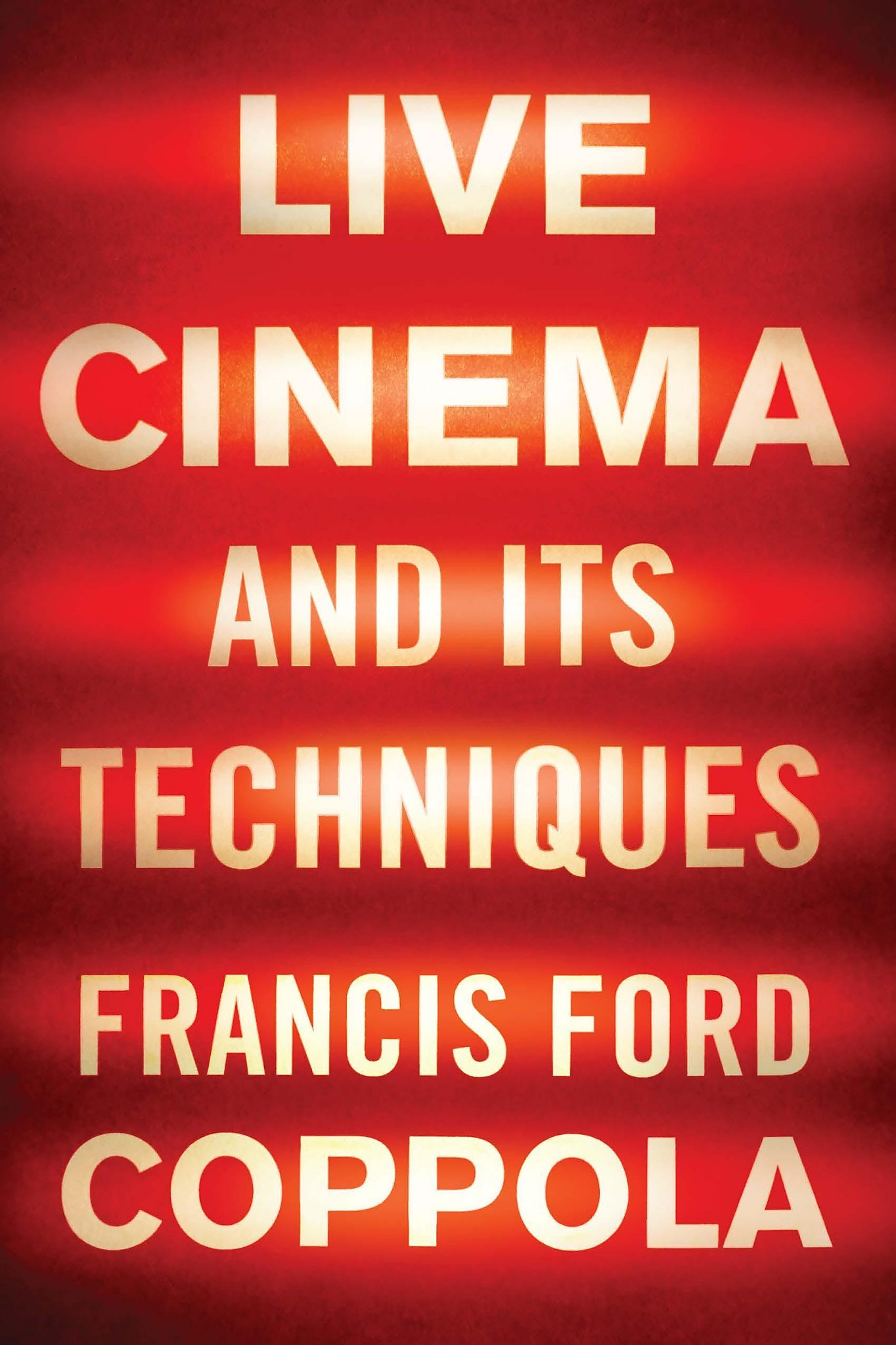 'Live Cinema and Its Techniques,' by Francis Ford Coppola