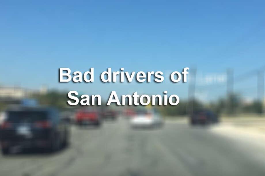 Bad drivers of San Antonio Photo: Mysa