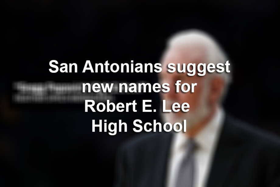 Keep clicking through to see what San Antonians suggested Robert E. Lee High School's name should be. Photo: MySA