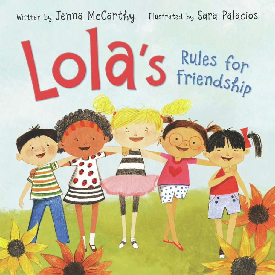 """Lola's Rules for Friendship"" by Jenna McCarthy and illustrated by Sara Palacios is due for release in November. the book teaches children ages 4-8 that sometimes friends make mistakes but they forgive each other. Perhaps one of the rules for all ages is for friends not to be ""brutally honest."" Photo: HarperCollins /HarperCollins"