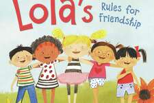 """""""Lola's Rules for Friendship"""" by Jenna McCarthy and illustrated by Sara Palacios is due for release in November. the book teaches children ages 4-8 that sometimes friends make mistakes but they forgive each other. Perhaps one of the rules for all ages is for friends not to be """"brutally honest."""""""