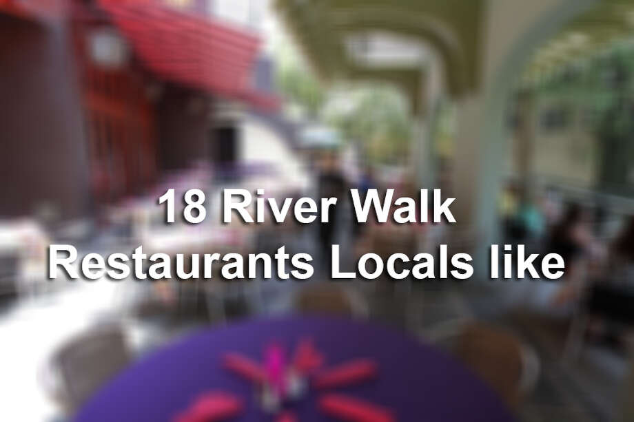 Click ahead for San Antonians' favorite River Walk restaurants. Photo: Tom Reel/San Antonio Express-News