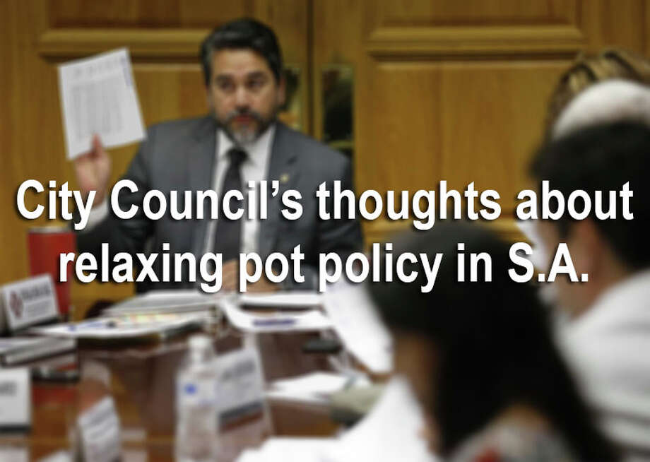 MySA.com surveyed San Antonio's City Council in April 2017 to see their thoughts on a relaxed pot policy.Click ahead to see their initial views on lessening punishment for marijuana crimes. Photo: Kin Man Hui/San Antonio Express-News
