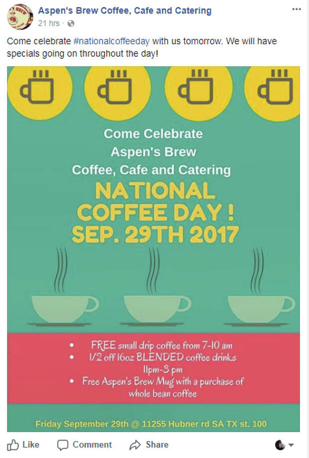 Aspen's Brew Coffee, Cafe and Catering:  11255 Huebner Rd, Ste 100National Coffee Day deals throughout the day. Photo: Facebook/Aspen's Brew Coffee