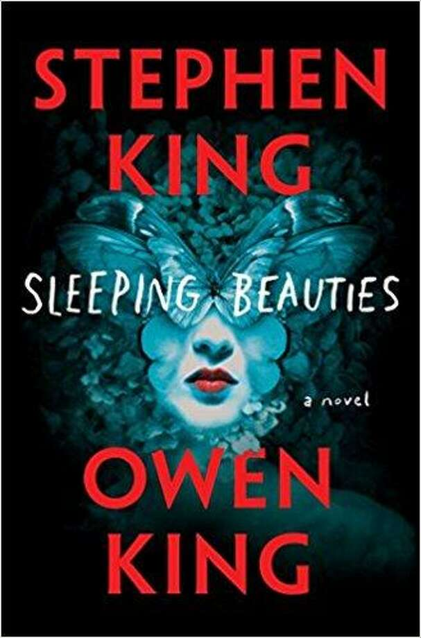 """""""Sleeping Beauties"""" by Stephen King and Owen King Photo: Courtesy Photo"""
