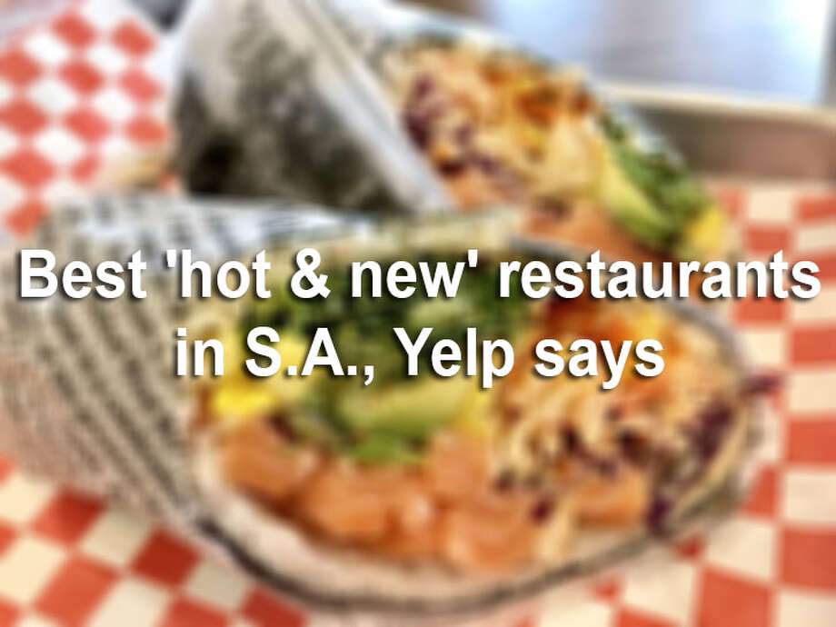 "Yelp regularly updates its list of the best ""hot and new businesses"" in the Alamo City based on user ratings.Click ahead to see which San Antonio restaurants were called 'hot & new' in San Antonio. Photo: File"