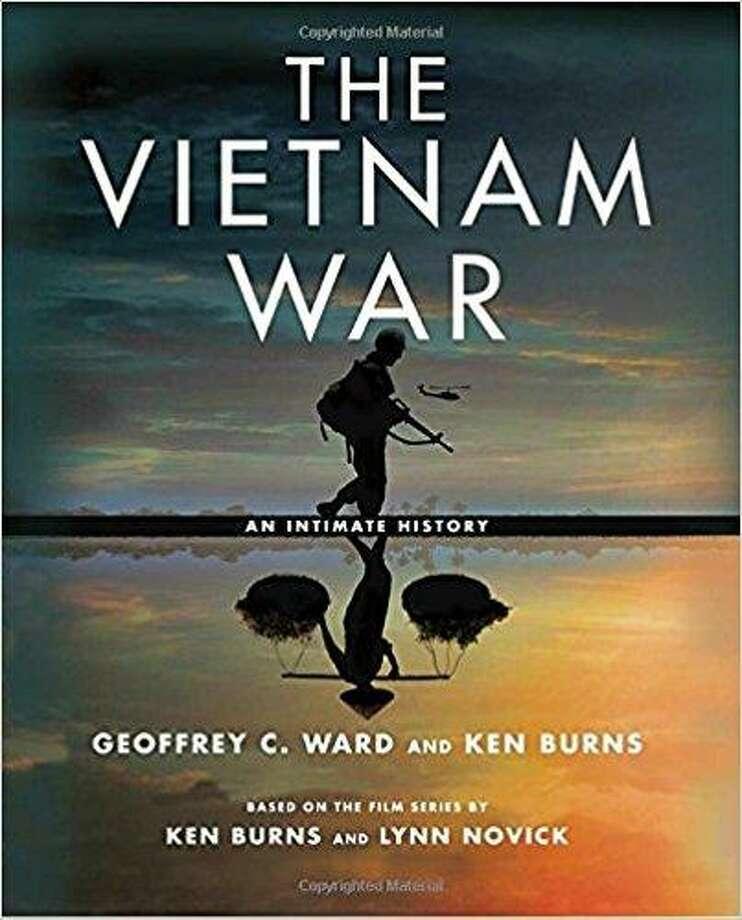 """""""The Vietnam War"""" by Geoffrey C. Ward and Ken Burns Photo: Sb / Courtesy Photo"""