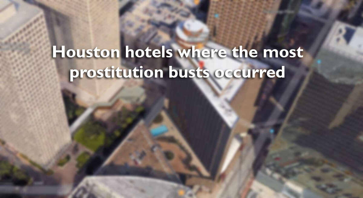 The Houston area hotels where the most prostitution busts occurred from Jan. 2012 through July 2017. See the top 20 and how many arrests were made.